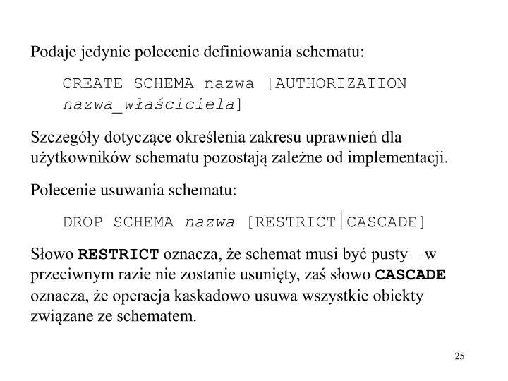 Podaje jedynie polecenie definiowania schematu: