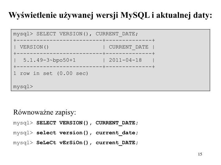 Wyświetlenie używanej wersji MySQL i aktualnej daty: