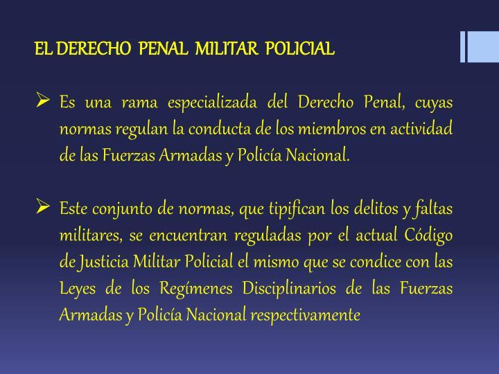 EL DERECHO  PENAL  MILITAR  POLICIAL