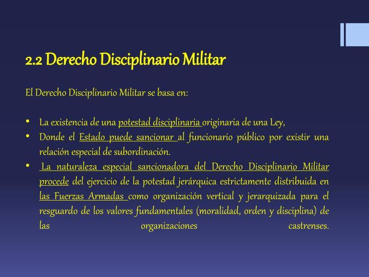 2.2 Derecho Disciplinario Militar