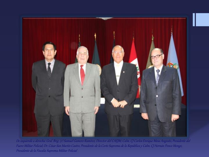 De izquierda a derecha: Gral. Brig. (r) Samuel Gamero Ramírez, Director del CAEJM;