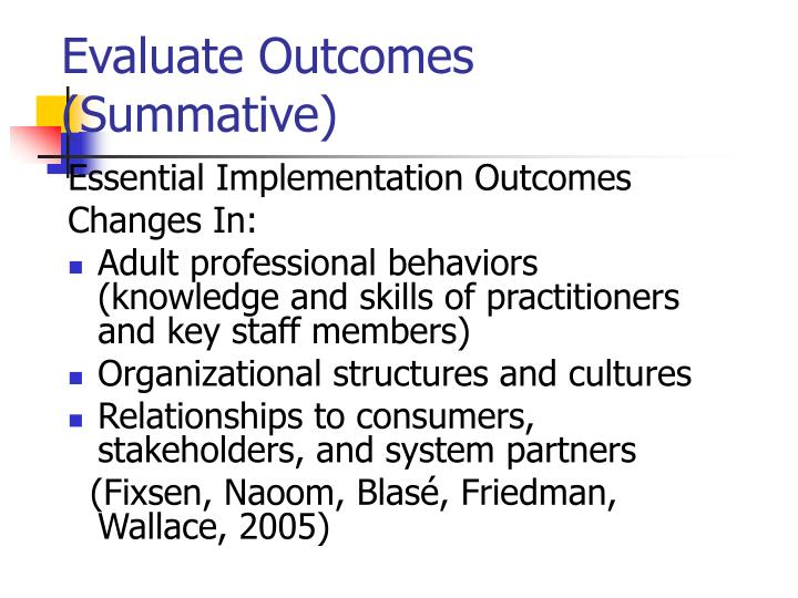 Evaluate Outcomes (Summative)