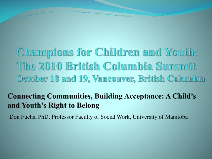 Champions for Children and Youth: The 2010 British Columbia Summit