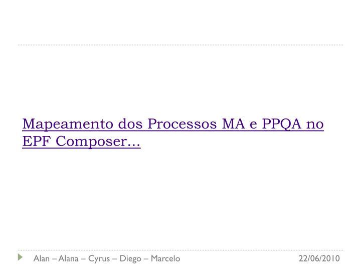 Mapeamento dos Processos MA e PPQA no EPF