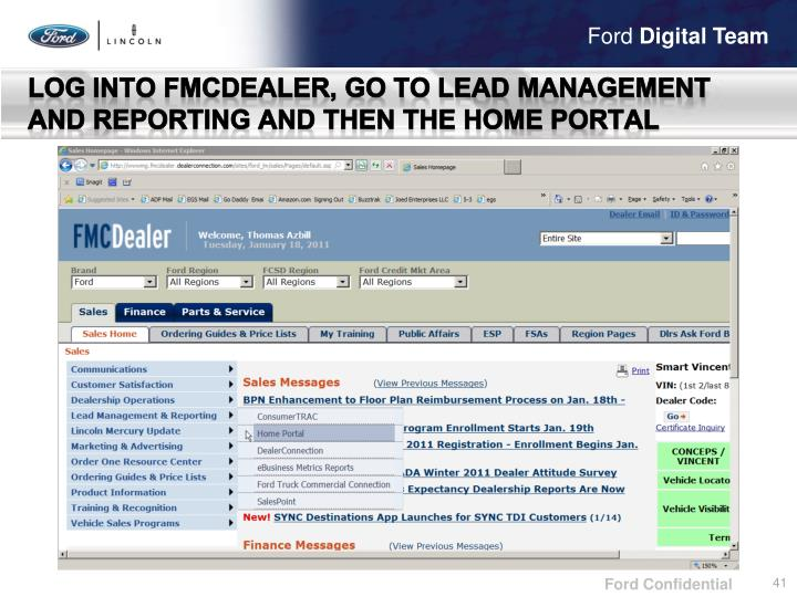 Log into FMCDealer, Go to lead management and reporting and then the home portal