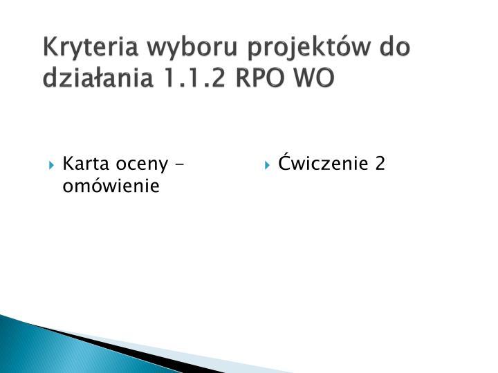 Kryteria wyboru projektów do działania 1.1.2 RPO WO