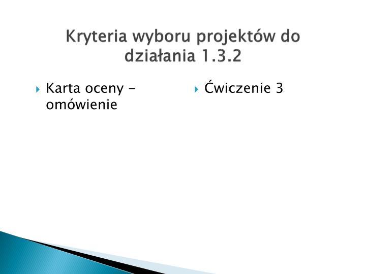 Kryteria wyboru projektów do działania 1.3.2