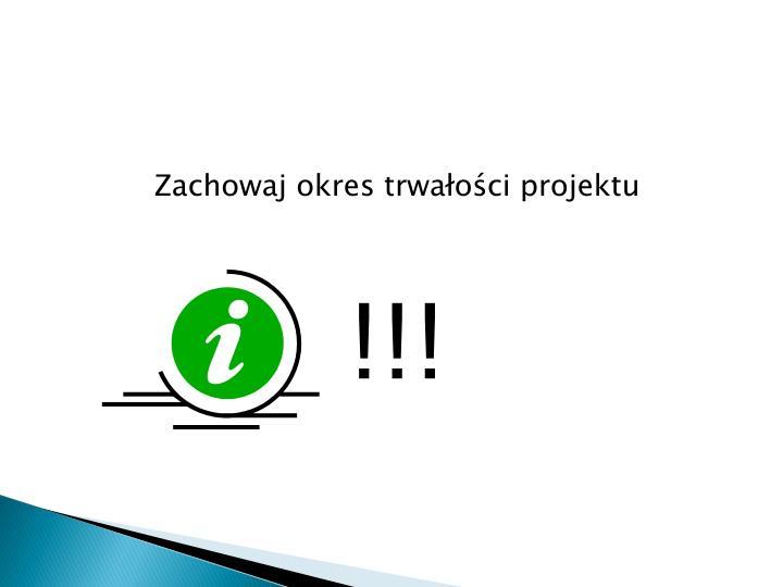 Zachowaj okres trwałości projektu