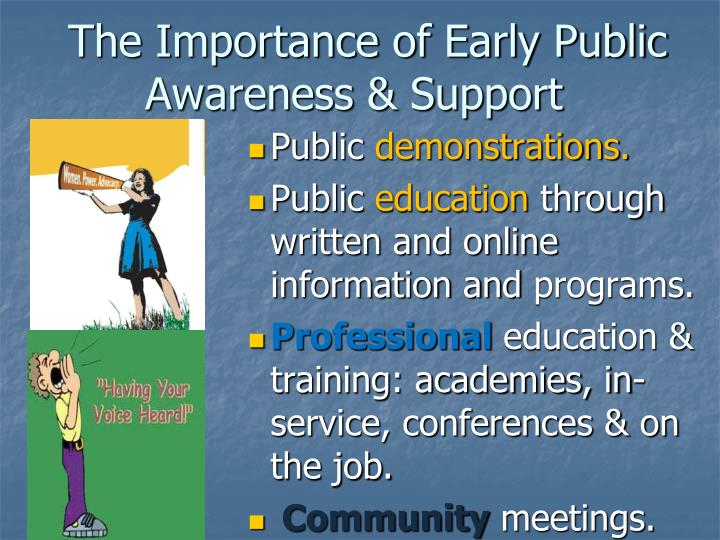 The Importance of Early Public  Awareness & Support