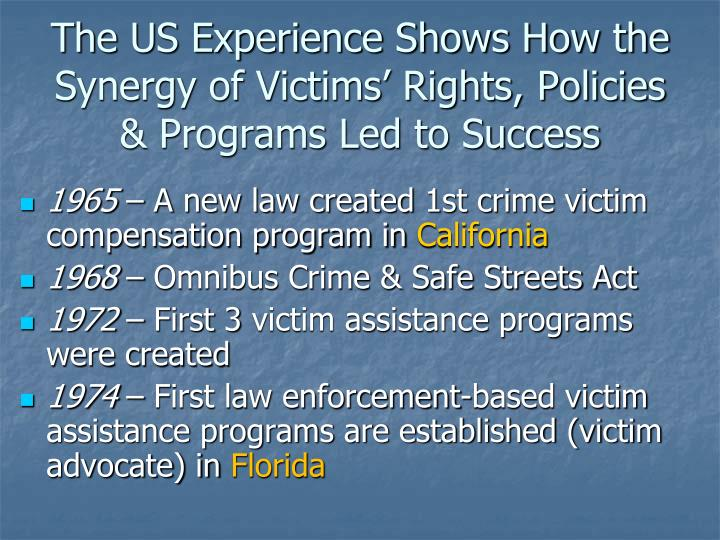 The US Experience Shows How the Synergy of Victims' Rights, Policies & Programs Led to Success