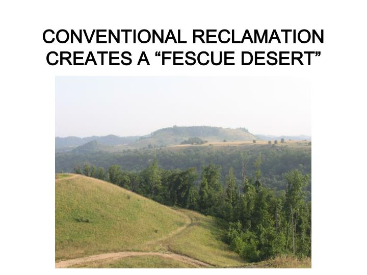 "CONVENTIONAL RECLAMATION CREATES A ""FESCUE DESERT"""