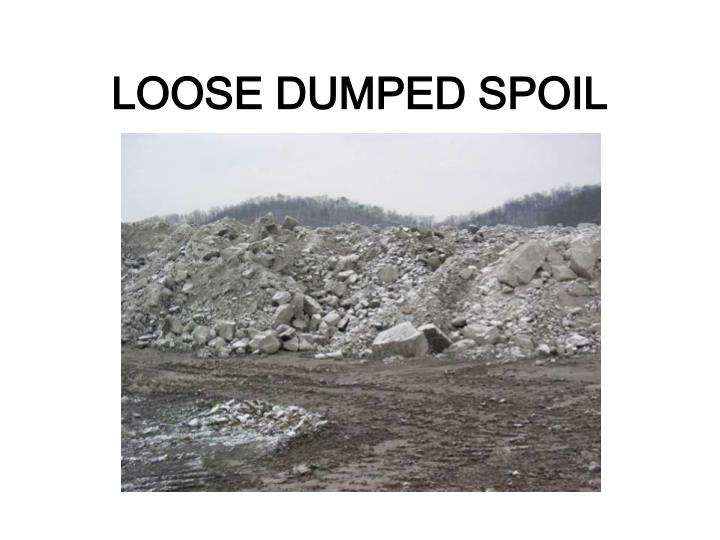 LOOSE DUMPED SPOIL