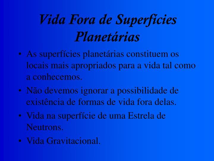 Vida Fora de Superfícies Planetárias