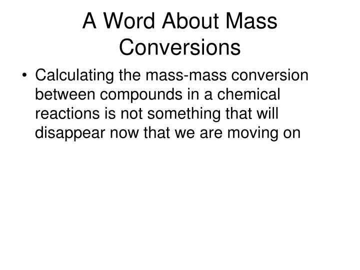 A Word About Mass Conversions