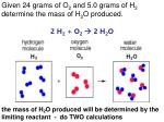given 24 grams of o 2 and 5 0 grams of h 2 determine the mass of h 2 o produced 2 h 2 o 2 2 h 2 o