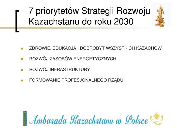 7 priorytetów Strategii Rozwoju Kazachstanu do roku 2030