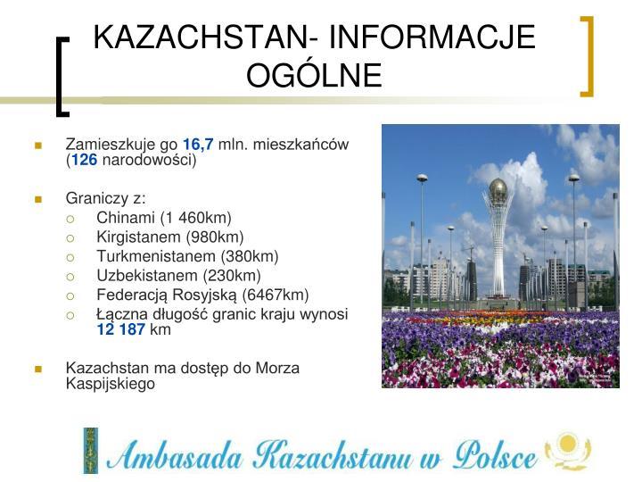 KAZACHSTAN- INFORMACJE OGÓLNE
