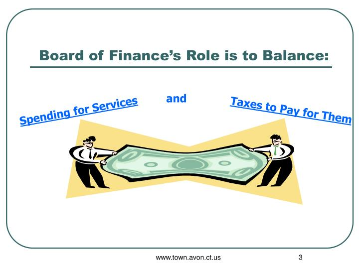 Board of finance s role is to balance
