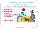 the governor has proposed a wide array of new or increased state taxes