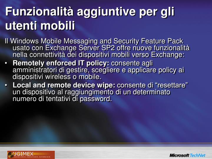 Funzionalità aggiuntive per gli utenti mobili