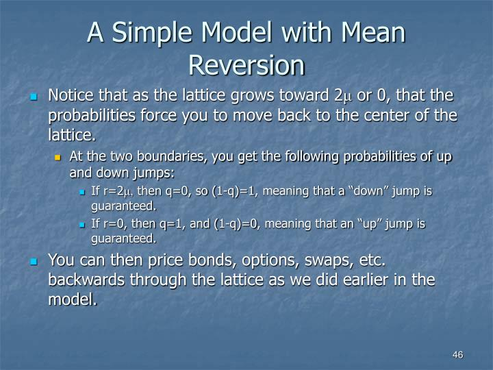 A Simple Model with Mean Reversion
