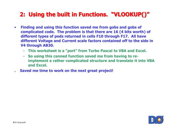 "2:  Using the built in Functions.  ""VLOOKUP()"""