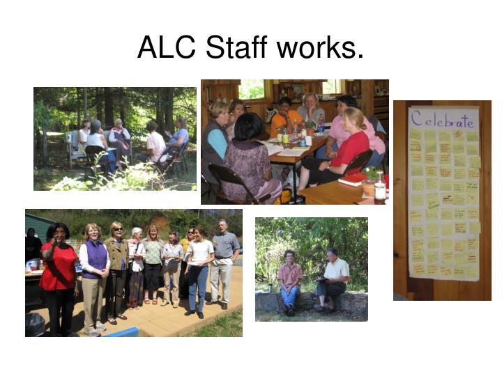 ALC Staff works.
