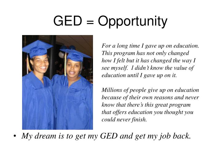GED = Opportunity