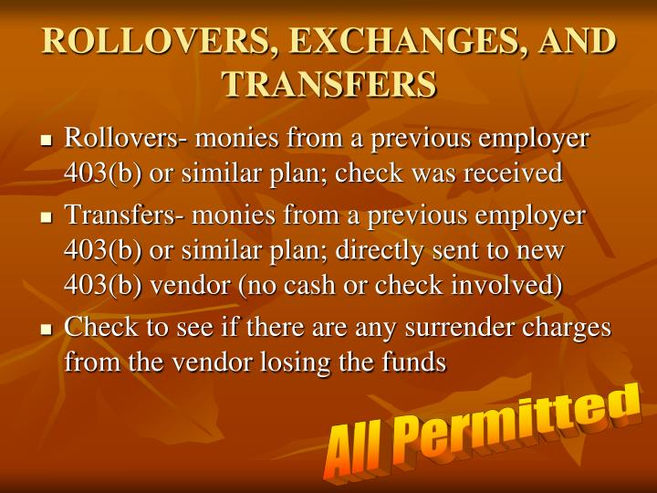 ROLLOVERS, EXCHANGES, AND TRANSFERS