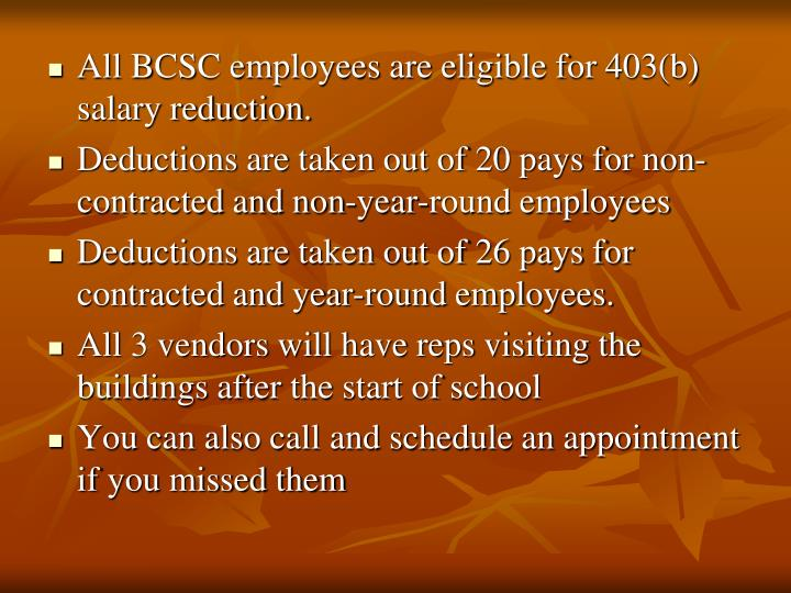 All BCSC employees are eligible for 403(b) salary reduction.