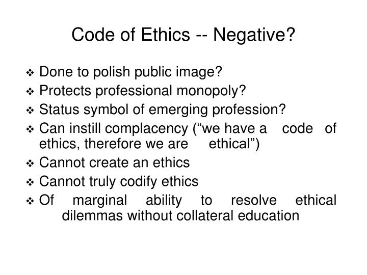 Code of Ethics -- Negative?