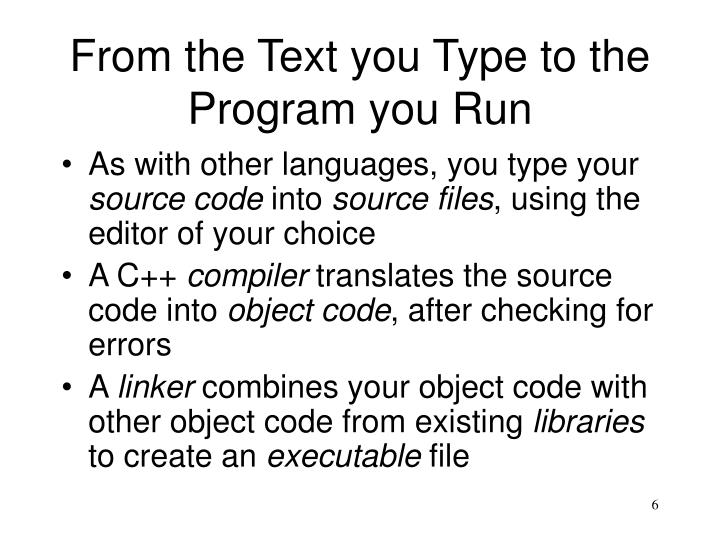 From the Text you Type to the Program you Run