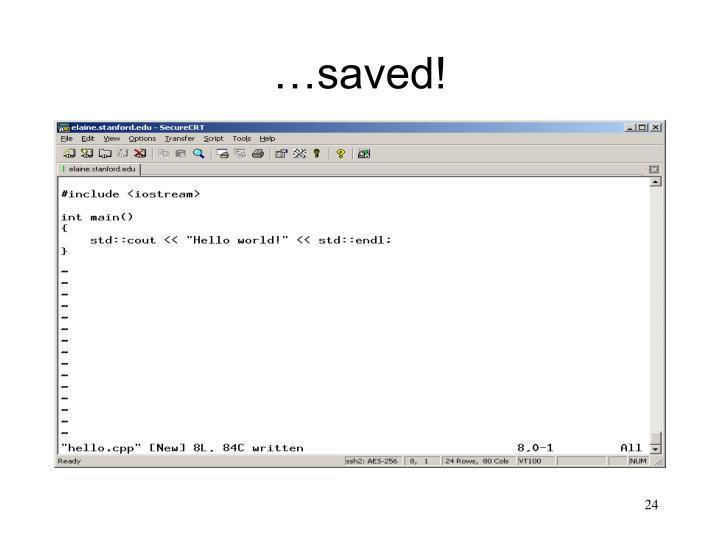 …saved!