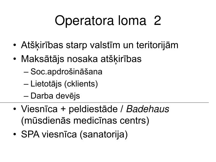 Operatora loma  2