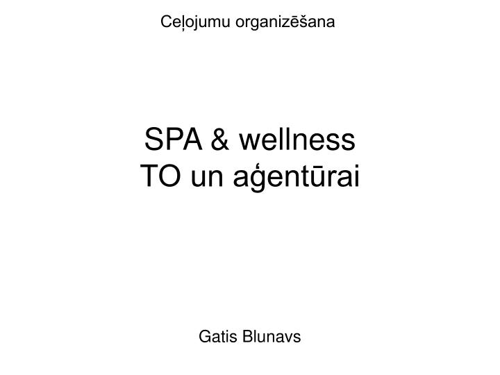 spa wellness to un a ent rai
