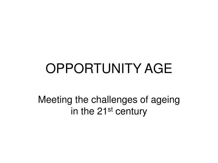 Opportunity age