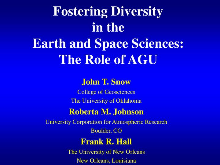 Fostering diversity in the earth and space sciences the role of agu