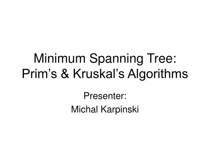Minimum Spanning Tree: