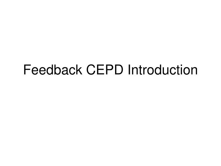 Feedback cepd introduction