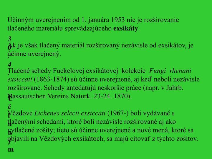 Účinným uverejnením od 1. januára 1953 nie je rozširovanie tlačeného materiálu sprevádzajúceho