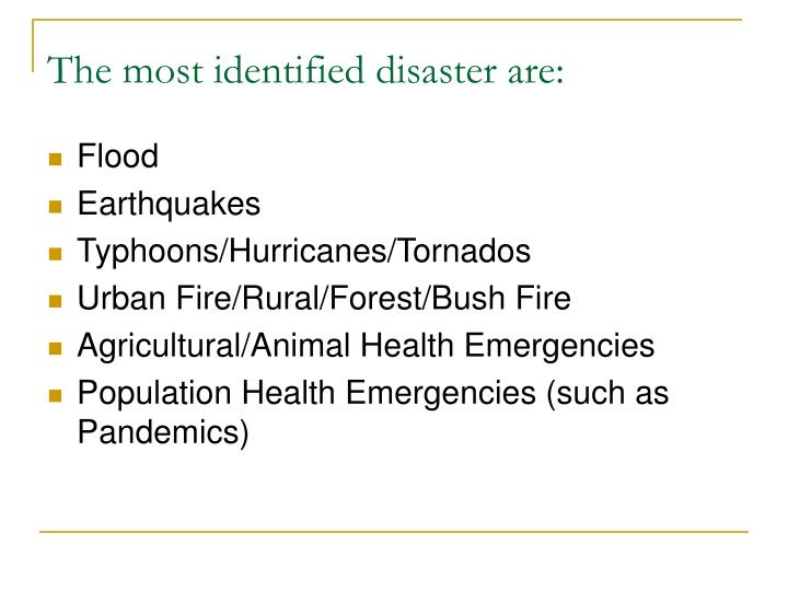 The most identified disaster are: