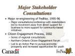 major stakeholder consultations