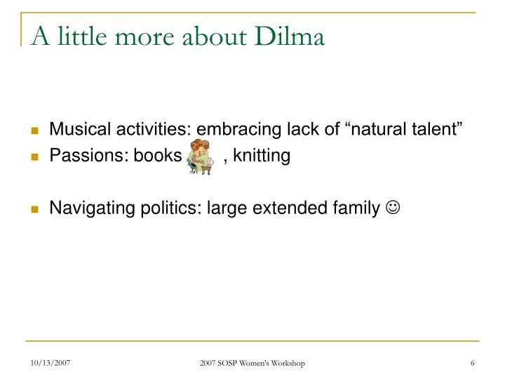 A little more about Dilma
