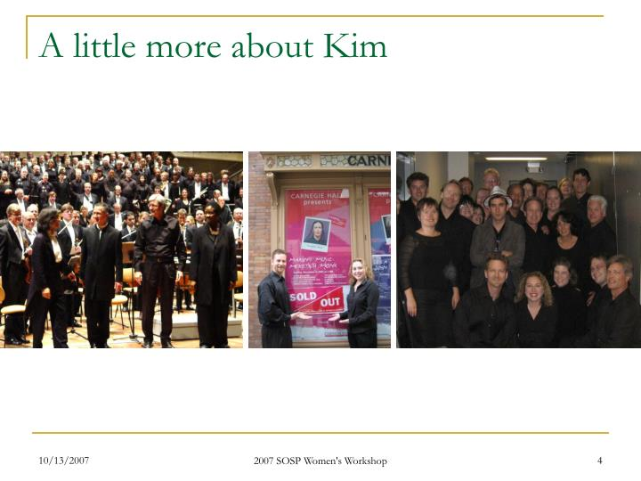 A little more about Kim