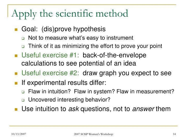 Apply the scientific method