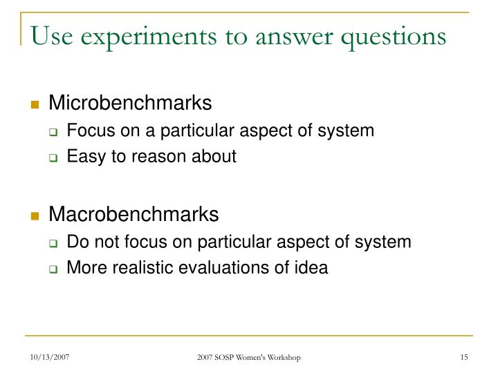 Use experiments to answer questions