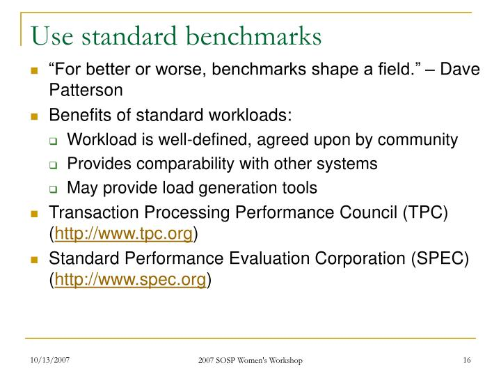 Use standard benchmarks