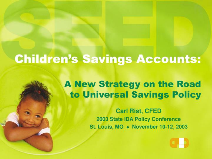 Children s savings accounts a new strategy on the road to universal savings policy