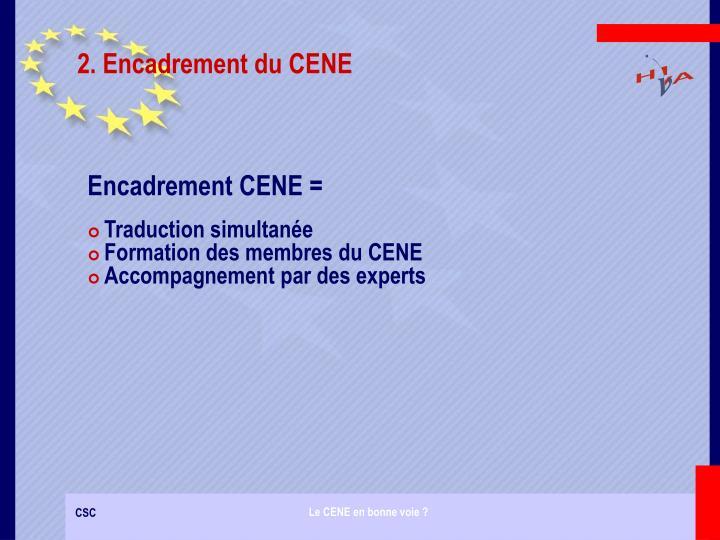 2. Encadrement du CENE
