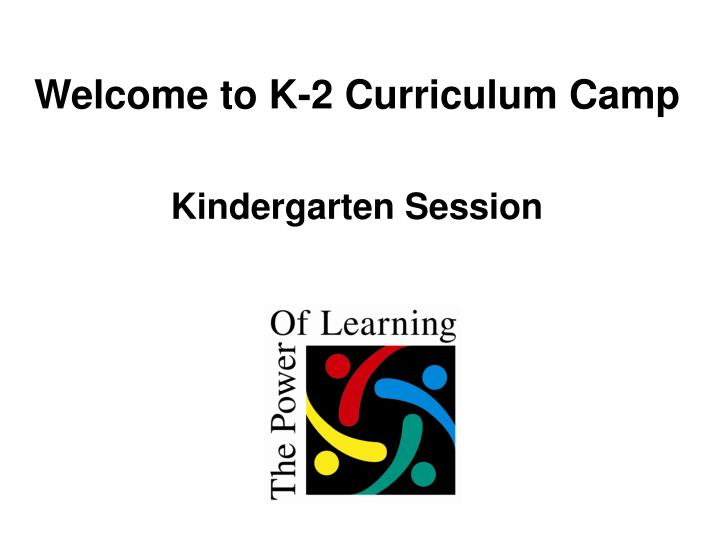 Welcome to K-2 Curriculum Camp